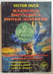 RAZBOIUL IMPOTRIVA MINTII NOASTRE de VICTOR DUTA  2002