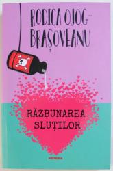 RAZBUNAREA SLUTILOR de RODICA OJOG - BRASOVEANU , 2018