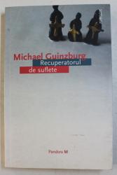 RECUPERATORUL DE SUFLETE de MICHAEL GUINZBURG , 2007