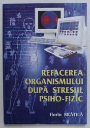 REFACEREA ORGANISMULUI DUPA STRESUL PSIHO-FIZIC de FLORIN CLEMENT BRATILA