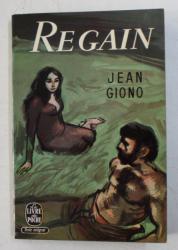 REGAIN - roman par JEAN GIONO , 1965