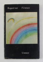 REGARD SUR L 'UNESCO , 1973