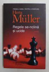 REGELE SE - INCLINA SI UCIDE - eseuri de HERTA MULLER , 2017