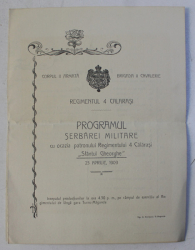 REGIMENTUL 4 CALARASI - PROGRAMUL SERBAREI MILITARE CU OCAZIA PATRONULUI REGIMENTULUI 4 CALARASI ' SFANTUL GHEORGHE ' , 23 APRILIE 1909