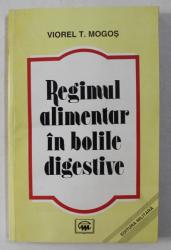 REGIMUL ALIMENTAR IN BOLILE DIGESTIVE de VIOREL T . MOGOS , 1997