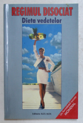 REGIMUL DISOCIAT - DIETA VEDETELOR - de ANNE RICE , 2001