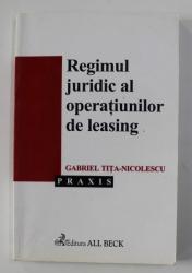 REGIMUL JURIDIC AL OPERATIUNILOR DE LEASING de GABRIEL TITA - NICOLESCU , 2003