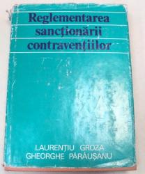 REGLEMENTAREA SANCTIONARII CONTRAVENTIILOR-LAURENTIU GROZA,GHEORGHE PARASANU