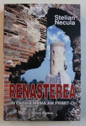 RENASTEREA ( IN PATRIA MAMA AM PRIMIT - O ) de STELIAN NECULA , 2012
