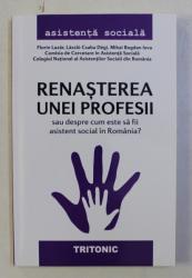 RENASTEREA UNEI PROFESII - SAU DESPRE CUM ESTE SA FII ASISTENT SOCIAL IN ROMANIA ? de FLORIN LAZAR ...MIHAI BOGDAN IOVU , 2016