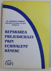 REPARAREA PREJUDICIULUI PRIN ECHIVALENT BANESC de ADRIANA CORHAN , 1999