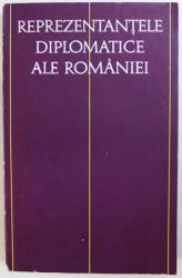 REPREZENTANTELE DIPLOMATICE ALE ROMANIEI 1859-1917, VOL. I , 1967
