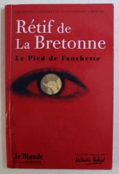 RETIF DE LA BRETONNE - LE PIED DE FANCHETTE par ANNE RICHARDOT , 2010