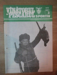 REVISTA ''VANATORUL SI PESCARUL SPORTIV'', NR. 3 MARTIE 1987