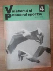 """REVISTA """"VANATORUL SI PESCARUL SPORTIV"""" , NR. 4 , APRILIE 1973"""
