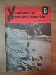 REVISTA ''VANATORUL SI PESCARUL SPORTIV'', NR. 5 MAI 1972