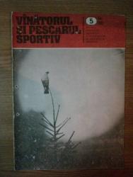 REVISTA ''VANATORUL SI PESCARUL SPORTIV'', NR. 5 MAI 1983