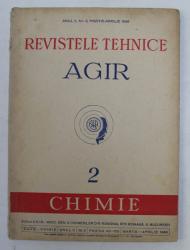 REVISTELE TEHNICE AGIR   - 2 . CHIMIE , ANUL II , NR. 2 , MARTIE - APRILIE 1948