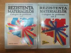 REZISTENTA MATERIALELOR . CULEGERE DE PROBLEME VOL I , II de B. ISPAS , E. CONSTANTINESCU , I. ALEXANDRESCU , 1997