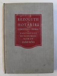 REZOLUTII SI HOTARIRI ALE COMITETULUI CENTRAL AL PARTIDULUI MUNCITORESC ROMAN ( 1948 - 1950 ) , 1951