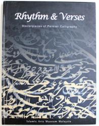 RHYTHM & VERSES - MASTERPIECES OF PERSIAN CALLIGRAPHY by HEBA NAYEL BARAKAT, 2005