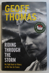 RIDING THROUGH THE STORM by GEOFF THOMAS , 2007