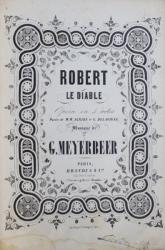 ROBERT LE DIABLE , MOUSIQUE DE G. MEYERBEER