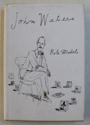 ROLE MODELS by JOHN WATERS , 2010