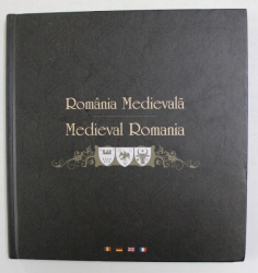 ROMANIA MEDIEVALA , EDITIE IN ROMANA - GERMANA - FRANCEZA - ENGLEZA  , 2010