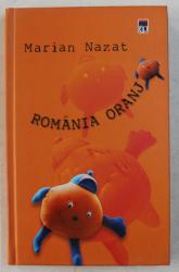 ROMANIA ORANJ de MARIAN NAZAT , 2007 , DEDICATIE*