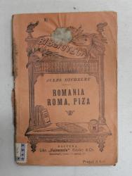 ROMANIA , ROMA , PIZZA de JULES MICHELET , EDITIE DE INCEPUT DE SECOL XX