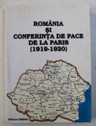 ROMANIA SI CONFERINTA DE PACE DE LA PARIS ( 1919 - 1920 ) , coordonatori GHEORGHE BUZATU..HORIA DUMITRESCU , 1999 , DEDICATIE*