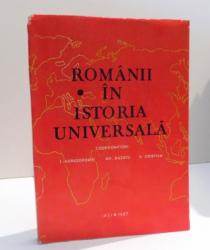 ROMANII IN ISTORIA UNIVERSALA de I. AGRIGOROAIEI , 1987