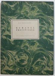 ROMANTA PROVINCIALA  - nuvele de HORTENSIA PAPADAT - BENGESCU , 1925