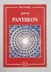 ROME  - GUIDE DU PANTHEON , par GIANFRANCO RUGGIERI , 1990