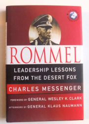ROMMEL - LEADERSHIP LESSONS FROM THE DESERT FOX by CHARLES MESSENGER , 2009