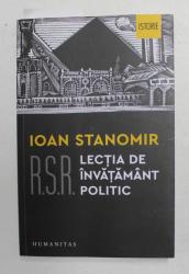 R.S.R .  LECTIA DE INVATAMANT POLITIC de IOAN STANOMIR , 2021