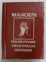 RUGACIUNI FOLOSITOARE CRESTINULUI ORTODOX , 2002 , CARTE DE FORMAT MIC *