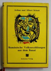 RUMANISCHE VOLKSERZAHLUNGEN AUS DEM BANAT , MARCHEN , SCHWANKE , SAGEN ( POVESTIRI POPULARE DIN BANAT ) von ARTHUR und ALBERT SCHOTT , 1975