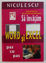 SA INAVATAM WORD SI EXCEL PAS CU PAS de SIMONA PETRESCU si MARCEL ANDREI HOMORODEAN , 2003