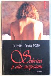 SABRINA SI ALTE SUSPICIUNI de DUMITRU RADU POPA , 2004