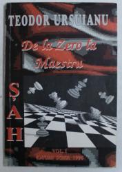 SAH - DE LA ZERO LA MAESTRU , VOLUMUL I de TEODOR URSUIANU , 1996 , DEDICATIE*