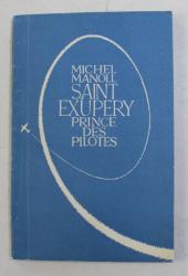 SAINT EXUPERY , PINCES DES PILOTES , d ' apres MICHEL MANOLL , 1972