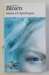 SAISON A COPENHAGUE by KAREN BLIXEN , 1977