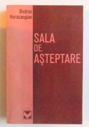 SALA DE ASTEPTARE de BEDROS HORASANGIAN , 2002