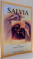 SALVIA, UNA VITA PER L`ARTE di FIORELLO F. ARDIZZON , 2000