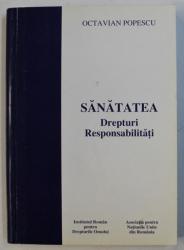 SANATATEA - DREPTURI , RESPONSABILITATI de OCTAVIAN POPESCU ,  PREZINTA SUBLINIERI CU MARKERUL