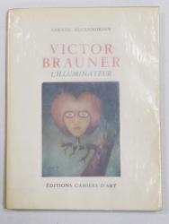 SARANE ALEXANDRIAN, VICTOR BRAUNER, L'ILLUMINATEUR - PARIS, 1954 CU SEMNATURA OLOGRAFA VICTOR BRAUNER