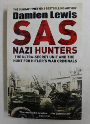 SAS NAZI HUNTERS - THE ULTRA - SECRET UNIT AND THE HUNT FOR HITLER 'S WAR CRIMINALS by DAMIEN LEWIS , 2015