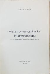 SASA PANA, VIATA ROMANTATA A LUI DUMNEZEU cu un desen afara din text de JEAN DAVID, EDITURA UNU - BUCURESTI, 1932